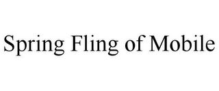 mark for SPRING FLING OF MOBILE, trademark #85943279