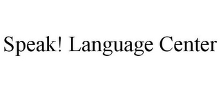 mark for SPEAK! LANGUAGE CENTER, trademark #85943419