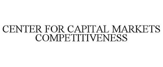 mark for CENTER FOR CAPITAL MARKETS COMPETITIVENESS, trademark #85943546