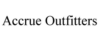mark for ACCRUE OUTFITTERS, trademark #85943605