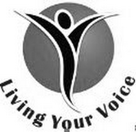 mark for LIVING YOUR VOICE, trademark #85943651