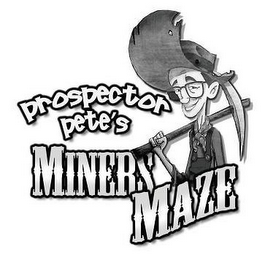 mark for PROSPECTOR PETE'S MINERS MAZE, trademark #85943983