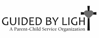mark for GUIDED BY LIGHT A PARENT-CHILD SERVICE ORGANIZATION, trademark #85944387