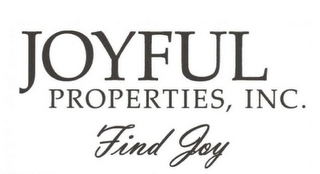mark for JOYFUL PROPERTIES, INC. FIND JOY, trademark #85944749