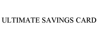 mark for ULTIMATE SAVINGS CARD, trademark #85944830