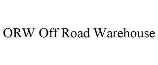 mark for ORW OFF ROAD WAREHOUSE, trademark #85944897