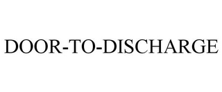 mark for DOOR-TO-DISCHARGE, trademark #85945592
