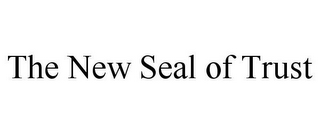mark for THE NEW SEAL OF TRUST, trademark #85945662