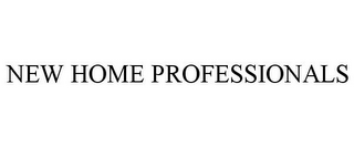 mark for NEW HOME PROFESSIONALS, trademark #85945841