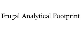 mark for FRUGAL ANALYTICAL FOOTPRINT, trademark #85945986