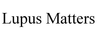 mark for LUPUS MATTERS, trademark #85946032