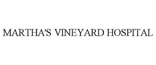 mark for MARTHA'S VINEYARD HOSPITAL, trademark #85946063