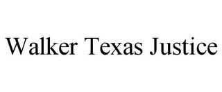 mark for WALKER TEXAS JUSTICE, trademark #85947070