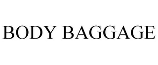 mark for BODY BAGGAGE, trademark #85947126