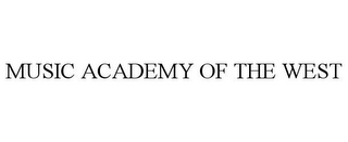 mark for MUSIC ACADEMY OF THE WEST, trademark #85947389
