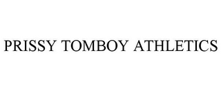 mark for PRISSY TOMBOY ATHLETICS, trademark #85947424