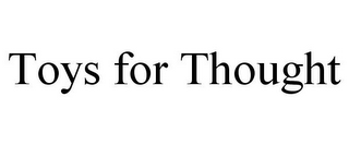 mark for TOYS FOR THOUGHT, trademark #85947438