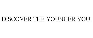 mark for DISCOVER THE YOUNGER YOU!, trademark #85948233