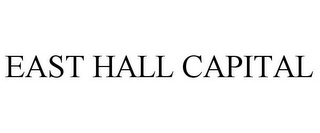 mark for EAST HALL CAPITAL, trademark #85948422