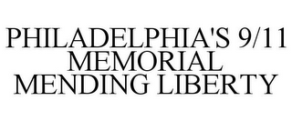 mark for PHILADELPHIA'S 9/11 MEMORIAL MENDING LIBERTY, trademark #85948438