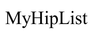 mark for MYHIPLIST, trademark #85948491