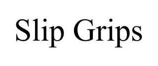 mark for SLIP GRIPS, trademark #85948615