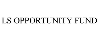 mark for LS OPPORTUNITY FUND, trademark #85948702