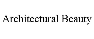 mark for ARCHITECTURAL BEAUTY, trademark #85948815