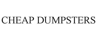 mark for CHEAP DUMPSTERS, trademark #85948839