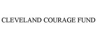 mark for CLEVELAND COURAGE FUND, trademark #85948886