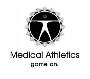 mark for MEDICAL ATHLETICS GAME ON., trademark #85949301
