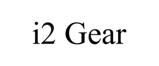 mark for I2 GEAR, trademark #85949329