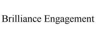 mark for BRILLIANCE ENGAGEMENT, trademark #85949330