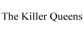 mark for THE KILLER QUEENS, trademark #85949558