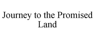 mark for JOURNEY TO THE PROMISED LAND, trademark #85949587