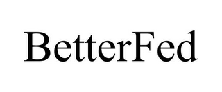 mark for BETTERFED, trademark #85949857