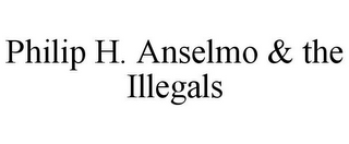 mark for PHILIP H. ANSELMO & THE ILLEGALS, trademark #85949882