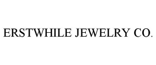 mark for ERSTWHILE JEWELRY CO., trademark #85949890