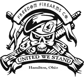 mark for FREEDOM FIREARMS CO. UNITED WE STAND HAMILTON, OHIO, trademark #85950132