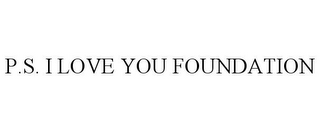 mark for P.S. I LOVE YOU FOUNDATION, trademark #85950438