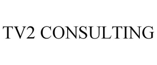 mark for TV2 CONSULTING, trademark #85950477