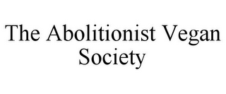 mark for THE ABOLITIONIST VEGAN SOCIETY, trademark #85950657