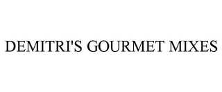 mark for DEMITRI'S GOURMET MIXES, trademark #85950737