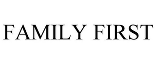 mark for FAMILY FIRST, trademark #85950933
