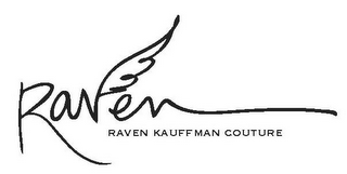 mark for RAVEN KAUFFMAN COUTURE, trademark #85951394