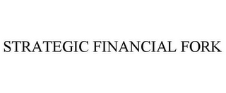 mark for STRATEGIC FINANCIAL FORK, trademark #85951527