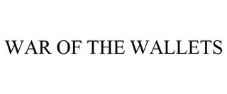 mark for WAR OF THE WALLETS, trademark #85951949