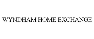 mark for WYNDHAM HOME EXCHANGE, trademark #85952234