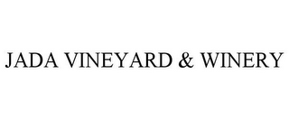 mark for JADA VINEYARD & WINERY, trademark #85952437