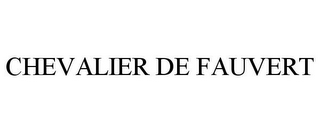 mark for CHEVALIER DE FAUVERT, trademark #85952549